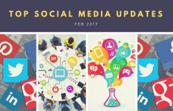 Top Digital & Social Media Marketing Updates – Feb 2017