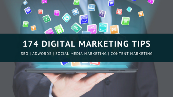 174 Tips to Improve Your Digital Marketing within Next 3 Months
