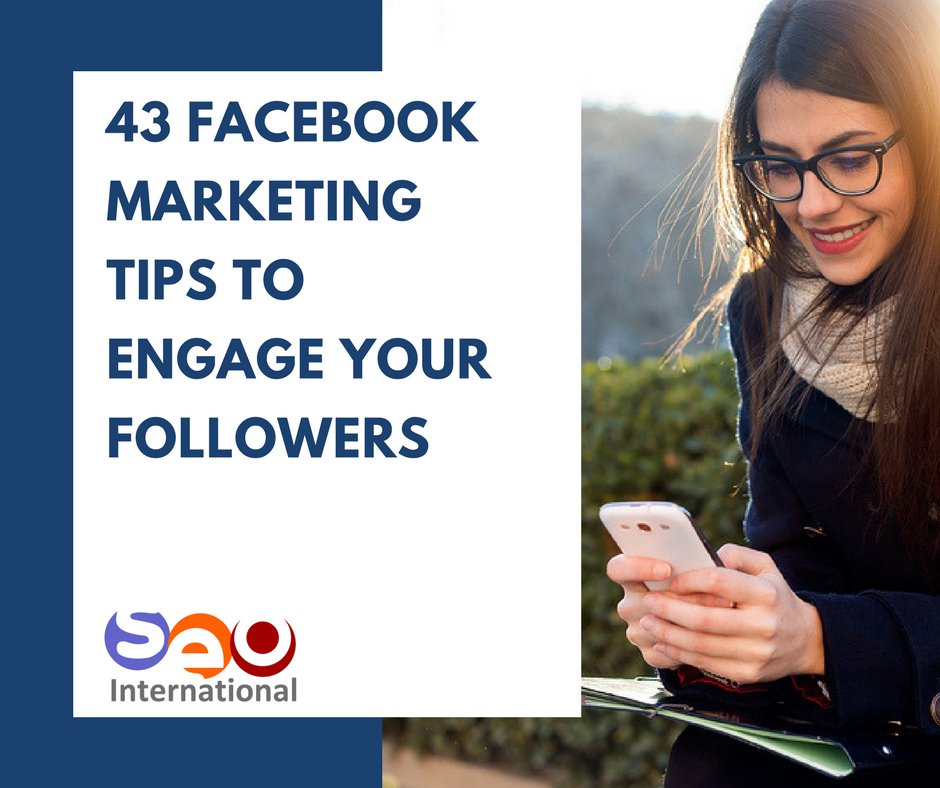 43 Facebook Marketing Tips to Engage Existing Followers